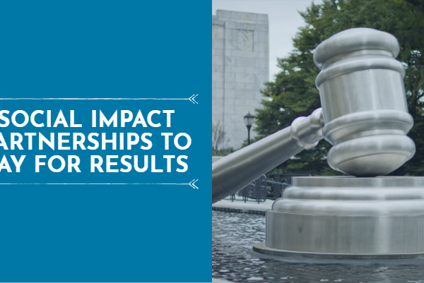 Social Impact Partnerships to Pay for Results