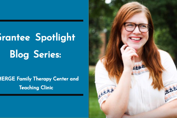 Grantee Spotlight Blog Series: EMERGE Family Therapy Center and Teaching Clinic