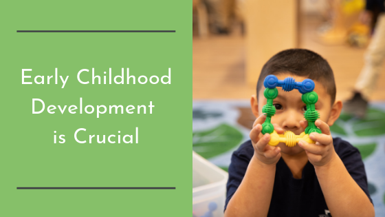 Early Childhood Development is Crucial
