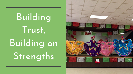 Building Trust, Building on Strengths