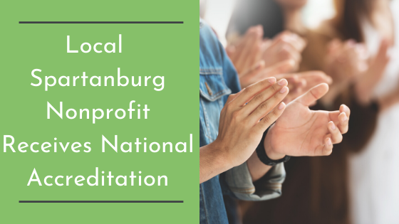 Local Spartanburg Nonprofit Receives National Accreditation