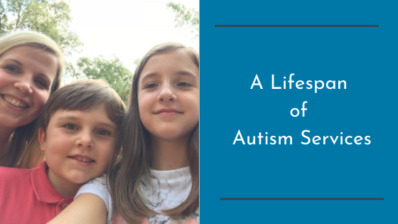 A Lifespan of Autism Services