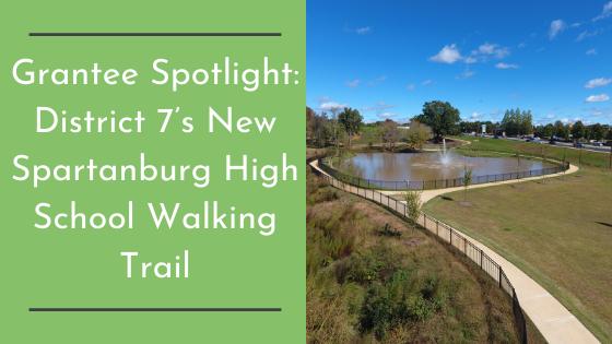 Grantee Spotlight: District 7's New Spartanburg High School Walking Trail