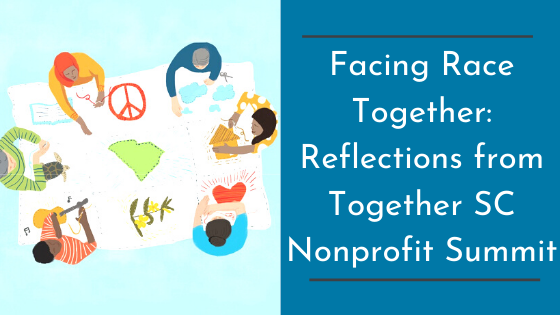 Facing Race Together: Reflections from Together SC Nonprofit Summit