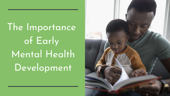 The Importance of Early Mental Health Development