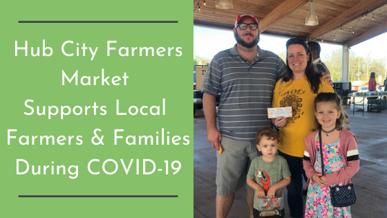 Hub City Farmers Market Supports Local Farmers and Families During COVID-19