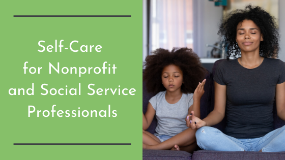 Self-Care for Nonprofit and Social Service Professionals