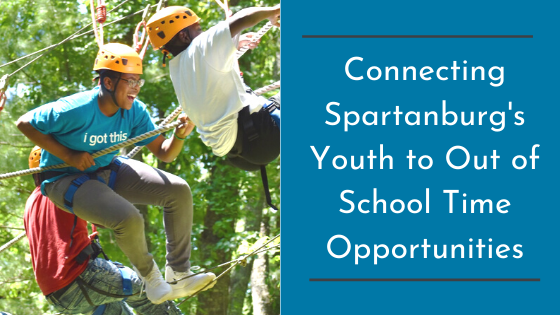 Connecting Spartanburg's Youth to Out of School Time Opportunities
