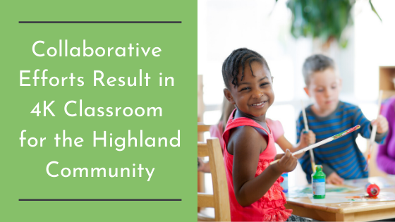 Collaborative Efforts Result in 4K Classroom for the Highland Community