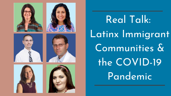 Real Talk: Latinx Immigrant Communities and the COVID-19 Pandemic
