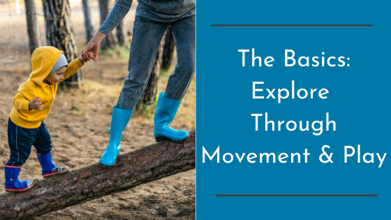 The Basics: Explore Through Movement & Play