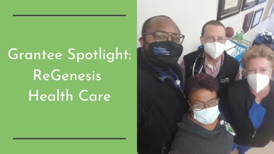 Grantee Spotlight: ReGenesis Health Care